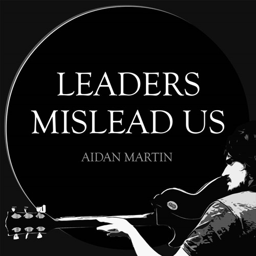 aidan martin leaders mislead us
