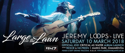 It's LARGE ON THE LAWN In Joburg This Saturday With Jeremy Loops!