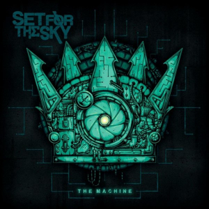 "Set For The Sky - Give Rise To ""The Machine"""