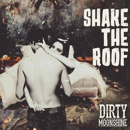 shake the roof dirty moonshine album art