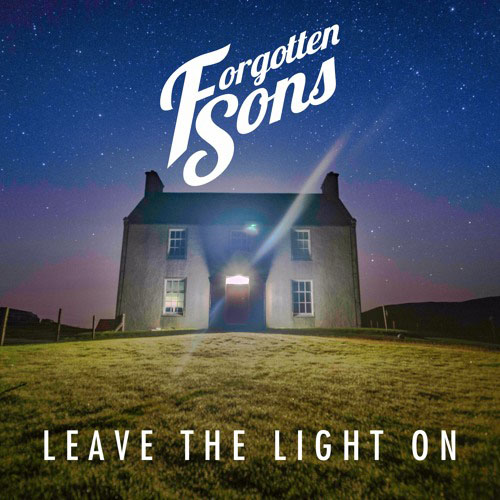 Forgotten Sons Leave The Light On