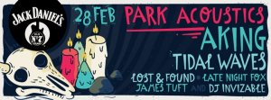 PARK ACOUSTICS IN ASSOCIATION WITH JACK DANIEL'S PRESENTS:  Park Acoustics - 28 February 2016