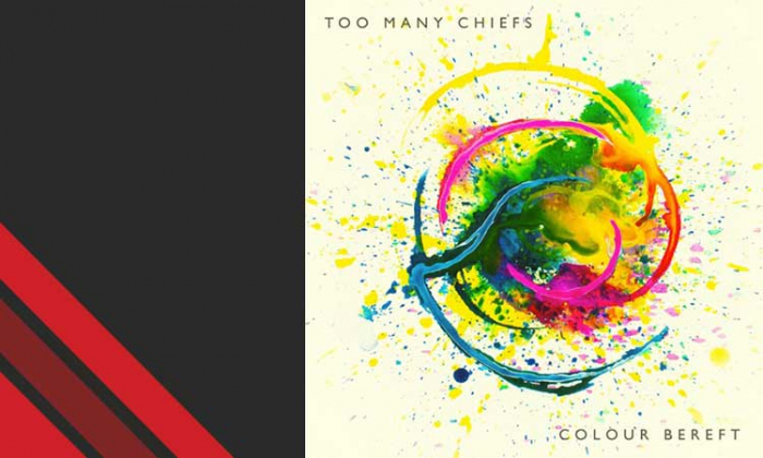 Review: Too Many Chiefs - 'Colour Bereft'
