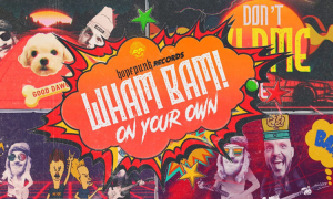 WHAM BAM! Release Debut Single 'On Your Own'