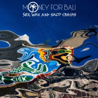 Listen: Money For Bali Release New EP 'Sex, Wax and Salty Cracks'