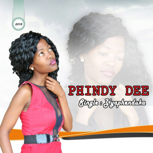 PHINDY DEE Drops New Single  'Ziyaphenduka'